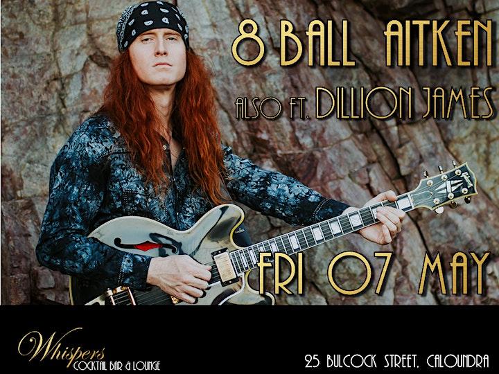 8 BALL AITKEN - Guitar Slide Sensation + Dillion James  (18+ event) image