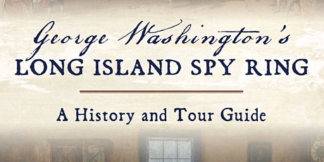 Long Island Spy Ring - A History and Tour Guide: Bill Bleyer tickets