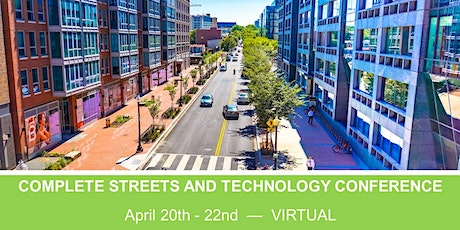 2021 COMPLETE STREETS AND TECHNOLOGY CONFERENCE - VIRTUAL 3 DAY EVENT entradas