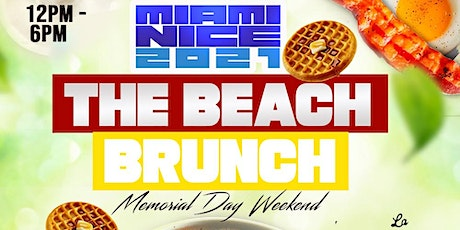 MIAMI NICE 2021 THE BEACH BRUNCH MEMORIAL DAY WEEKEND tickets