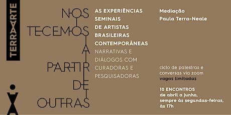 Artistas Brasileiras Seminais: Curso de 10 palestras de abril a junho -20% ingressos