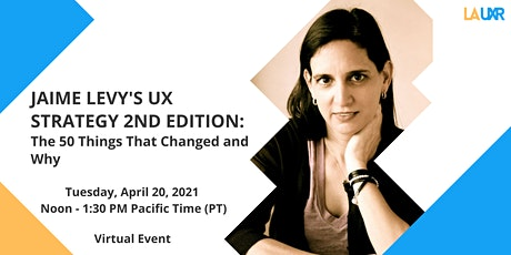 Jaime Levy's UX Strategy 2nd Edition: The 50 Things That Changed and Why tickets