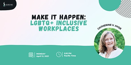 Make it Happen: LGBTQ+ Inclusive Workplaces tickets