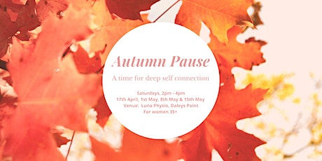 Autumn Pause - slow down, connect within and feel empowered tickets