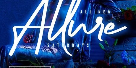 ALL NEW ALLURE SATURDAYS (NO COVER) tickets
