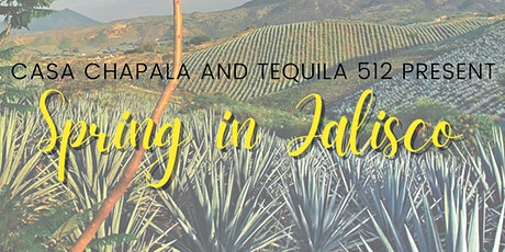 Spring in Jalisco- Tequila 512 Dinner tickets
