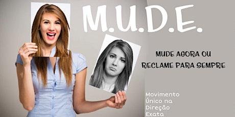 M.U.D.E - Movimento Único na Direção Exata ingressos