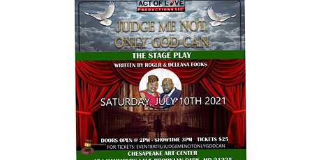 """""""Judge Me Not...Only God Can"""" tickets"""