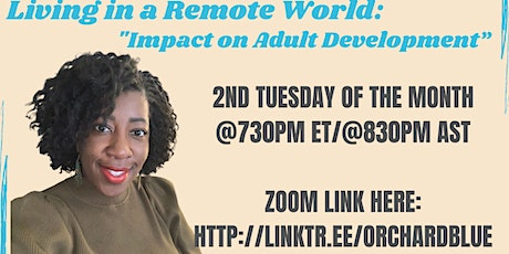 LIVING IN A REMOTE WORLD -IMPACT ON ADULT DEVELOPMENT/Over18 years old tickets