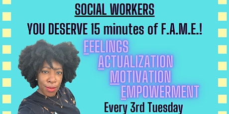 SOCIAL WORKERS! 15 Minutes of F.A.M.E. tickets