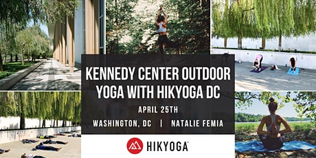 Kennedy Center Outdoor Yoga with Hikyoga® DC tickets