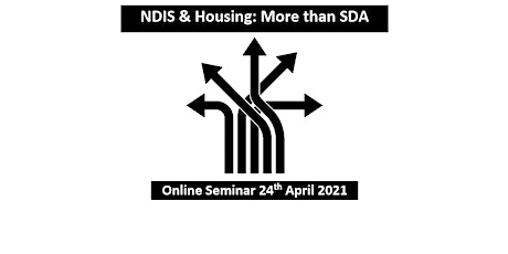 NDIS & Housing: More than Specialist Disability Accommodation  24th April tickets