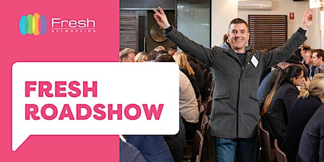 Fresh Roadshow (Members Only Event) Tickets
