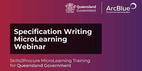 Specification Writing Skills2Procure Webinar  for Queensland Government tickets