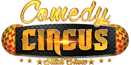 Comedy Circus Stunt Show tickets