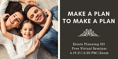 Estate Planning 101 Virtual Seminar **Free** tickets