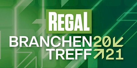 REGAL BRANCHENTREFF 2021 Tickets