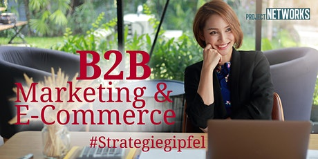 Strategiegipfel B2B Marketing & E-Commerce tickets