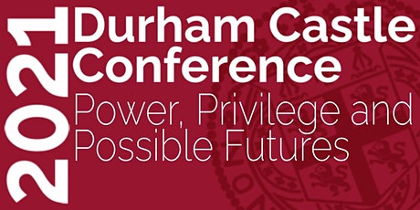 Castle Conference 2021: Power, Privilege and Possible Futures tickets
