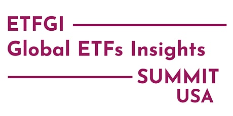 2nd Annual ETFGI Global ETFs Insights Summit - USA tickets