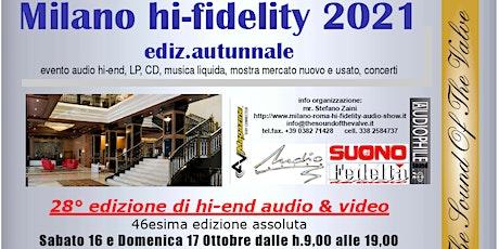 Milano hi-fidelity aut. 2021, la rassegna più importante hi-end, FREE ENTRY biglietti