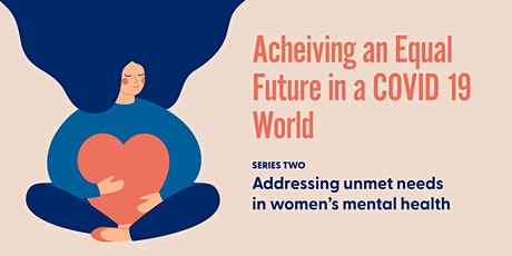 Achieving an Equal Future in a COVID-19 World: Women's Mental Health tickets