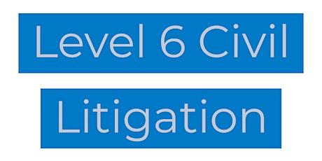 Level 6 Civil Litigation tickets