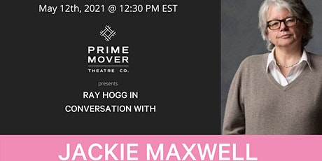 Private Conversations/Public Spaces - In Conversation with Jackie Maxwell tickets