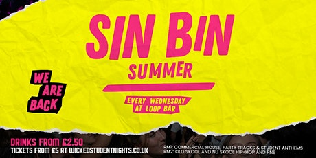 SinBin - SUMMER PARTY @ THE LOOP (£2.50 DRINKS) WEEK 2 tickets