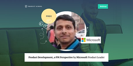 Webinar: Product Development, a PM Perspective by Microsoft Product Leader tickets