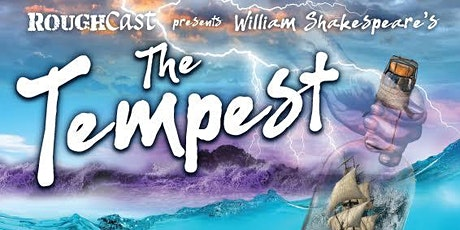 The Tempest, presented by Rough Cast tickets