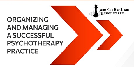 Organize & Manage a Successful Psychotherapy Practice tickets