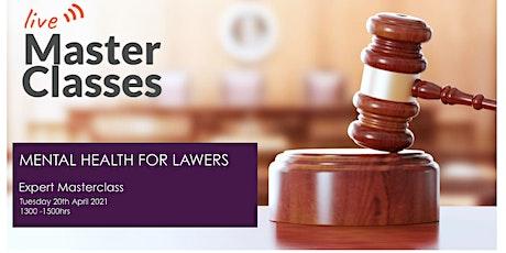 Mental Health in Law Masterclass tickets