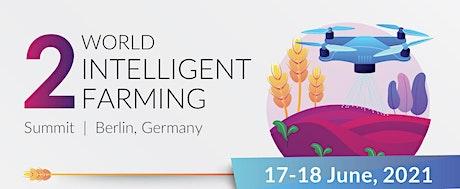 2nd Annual World Intelligent Farming Summit tickets