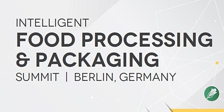 Intelligent Food Processing and Packaging Summit tickets