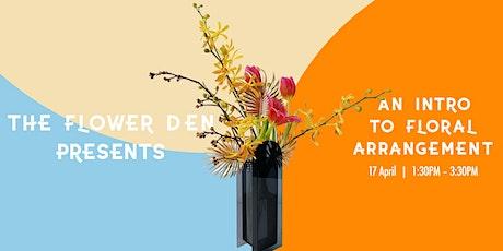 An Introduction to Floral Arrangement x The Flower Den tickets