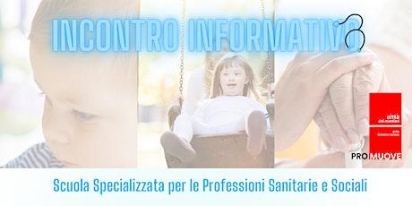 Incontro informativo: Scuola Specializzata Professioni Sanitarie e Sociali biglietti