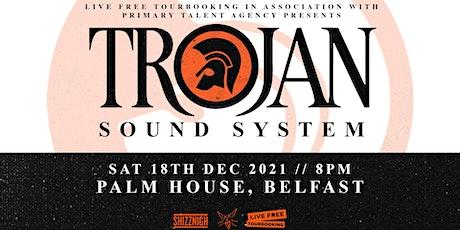 Trojan Sound System - Belfast tickets