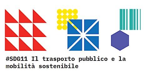 #SDG11 Il trasporto pubblico e la mobilità sostenibile biglietti