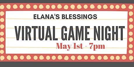 Elana's Blessings Virtual Game Night tickets