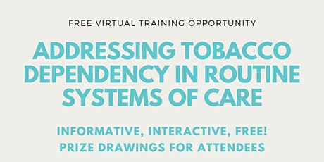 Addressing Tobacco Dependency in Routine Systems of Care tickets