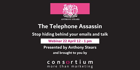 Webinar with the Telephone Assassin - Stop hiding behind your emails & talk Tickets