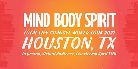 Mind Body Spirit Tour 2021 Houston tickets