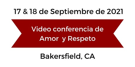 Video conferencia de Amor y Respeto - California tickets