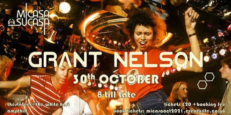 MiCasa SuCasa presents: Grant Nelson - 30th October 2021 tickets
