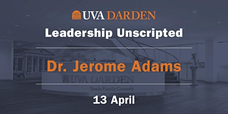 Leadership Unscripted: A Conversation w/ Jerome Adams and Greg Fairchild tickets