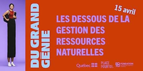 Du grand génie : les dessous de la gestion des ressources naturelles! billets