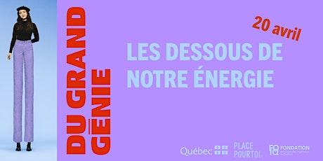 Du grand génie : les dessous de notre énergie! billets