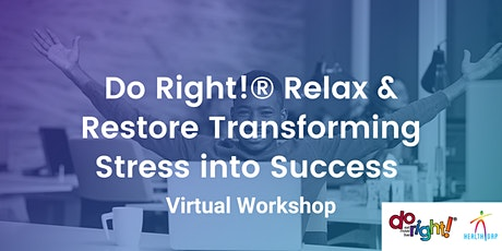 Do Right! Relax & Restore Transforming Stress into Success tickets