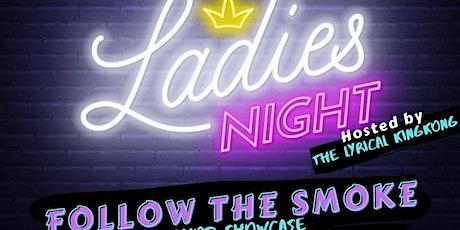 Follow The Smoke Ladies Night Edition tickets